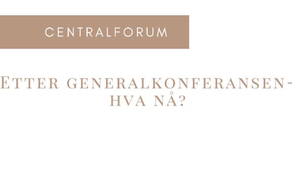 Etter Generalkonferansen – hva nå?